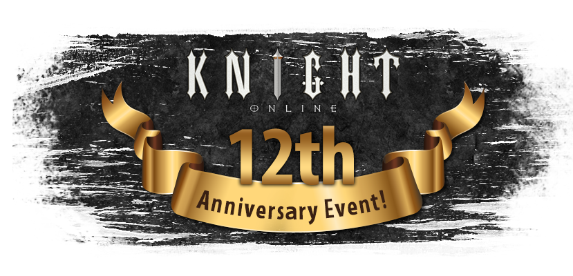 KNIGHT ONLINE 12TH ANNIVERSARY EVENTS!